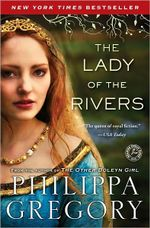 The Lady of the Rivers : Cousins' War Series : Book 3  - Philippa Gregory