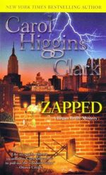 Zapped : Regan Reilly Series : Book 11 - Carol Higgins Clark