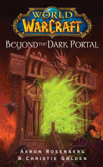 World of Warcraft : Beyond the Dark Portal - Aaron Rosenberg