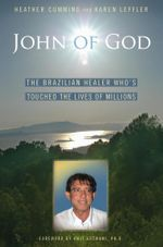 John of God : The Brazilian Healer Who's Touched the Lives of Millions - Heather Cumming