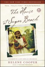 The House at Sugar Beach : In Search of a Lost African Childhood - Helene Cooper