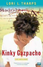 Kinky Gazpacho : Life, Love & Spain - Lori L. Tharps