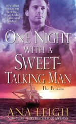 One Night with a Sweet-Talking Man : The Frasers - Ana Leigh