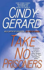 Take No Prisoners : Book two in the Black Ops trilogy - Cindy Gerard