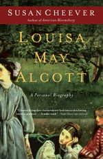 Louisa May Alcott : A Personal Biography - Susan Cheever