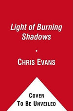 The Light of Burning Shadows : Book Two of the Iron Elves - Chris Evans