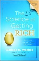 The New Science of Getting Rich : Library of Hidden Knowledge - Wallace D. Wattles