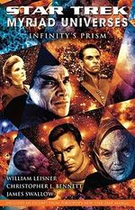 Star Trek : Myriad Universes : Infinity's Prism : Myriad Universes Series : Book 1 - Christopher L. Bennett
