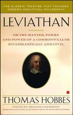 Leviathan : Or the Matter, Forme, and Power of a Commonwealth Ecclesiasticall and Civil - Thomas Hobbes