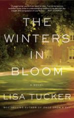 The Winters in Bloom : A Novel - Lisa Tucker