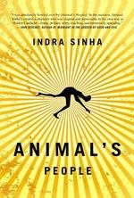 Animal's People - Indra Sinha
