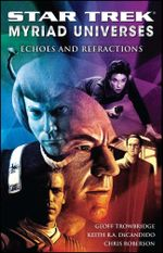 Star Trek : Myriad Universes #2: Echoes and Refractions - Keith R. A. DeCandido
