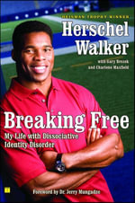 Breaking Free : My Life with Dissociative Identity Disorder - Herschel Walker