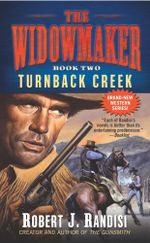 Turnback Creek : Widowmaker - Robert J. Randisi