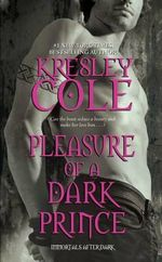 Pleasure Of A Dark Prince : Immortals After Dark Series : Book 9 - Kresley Cole