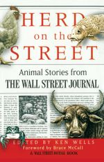 Herd on the Street : Animal Stories from The Wall Street Journal