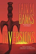 Inversions - Iain M. Banks