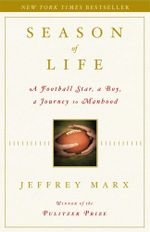 Season of Life : A Football Star, a Boy, a Journey to Manhood - Jeffrey Marx