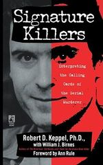 Signature Killers : Pocket Books True Crime - Robert D. Keppel