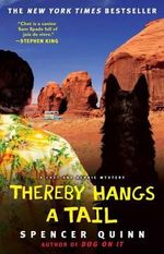 Thereby Hangs a Tail : A Chet and Bernie Mystery - Spencer Quinn