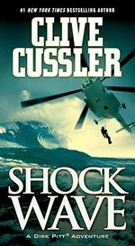 Shock Wave : Dirk Pitt Series : Book 13 - Clive Cussler