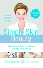 Simple Skin Beauty : Every Woman's Guide to a Lifetime of Healthy, Gorgeous Skin - Ellen Marmur