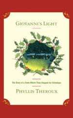 Giovanni's Light : The Story of a Town Where Time Stopped for Christmas - Phyllis Theroux