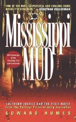 Mississippi Mud : Southern Justice and the Dixie Mafia - Edward Humes