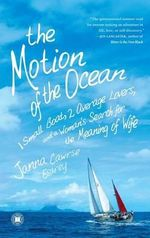 The Motion of the Ocean : 1 Small Boat, 2 Average Lovers, and a Woman's Search for the Meaning of Wife - Janna Cawrse Esarey
