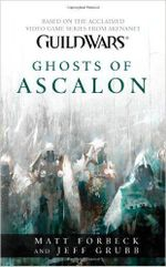 Guild Wars : Ghosts of Ascalon : Guild Wars Series - Matt Forbeck