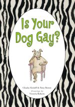 Is Your Dog Gay? - Victoria Roberts