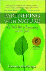 Partnering with Nature : The Wild Path to Reconnecting with the Earth - Catriona MacGregor