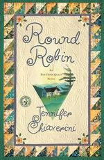 Round Robin : An Elm Creek Quilts Novel : Book 2 - Jennifer Chiaverini