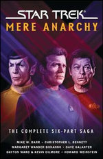 Star Trek : Mere Anarchy : The Complete Six-Part Saga - Marco Palmieri