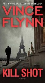 Kill Shot : An American Assassin Thriller - Vince Flynn