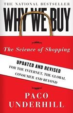 Why We Buy : The Science of Shopping - Paco Underhill