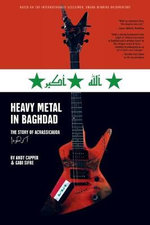 Heavy Metal in Baghdad : The Story of Acrassicauda - Andy Capper