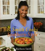 B. Smith Cooks Southern-Style - Barbara Smith