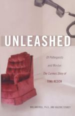 Unleashed : Of Poltergeists and Murder: The Curious Story of Tina Resch - William Roll