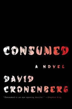 Consumed - David Cronenberg