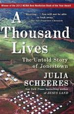 A Thousand Lives : The Untold Story of Jonestown - Julia Scheeres