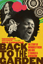 Back to the Garden : The Story of Woodstock - Pete Fornatale