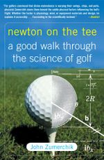 Newton on the Tee : A Good Walk Through the Science of Golf - John Zumerchik