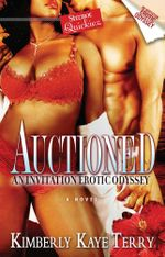 Auctioned : An Invitation Erotic Odyssey - Kimberly Kaye Terry