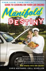 Manifold Destiny : The One! The Only! Guide to Cooking on Your Car Engine! - Chris Maynard