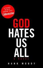 God Hates Us All - Hank Moody
