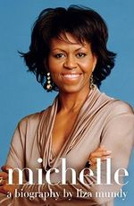 Michelle : A Biography - Liza Mundy
