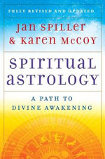Spiritual Astrology : Your Personal Path to Self-fulfillment - Jan Spiller