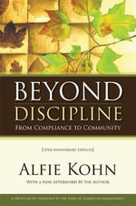Beyond Discipline : From Compliance to Community - Alfie Kohn