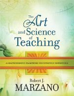 The Art and Science of Teaching : A Comprehensive Framework for Effective Instruction - Dr Robert J Marzano